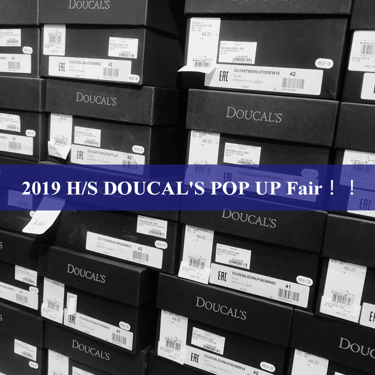 Fair告知|DOUCAL'S 2019 H/S COLLECTION POP UP Fair!