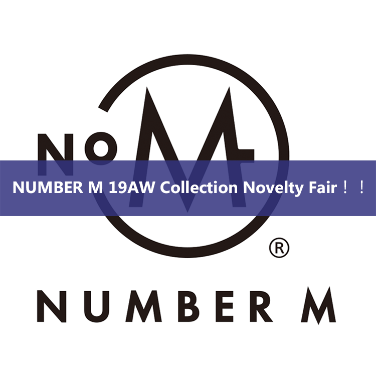 Fair告知|Number M 19AW Collection Novelty Fair!!