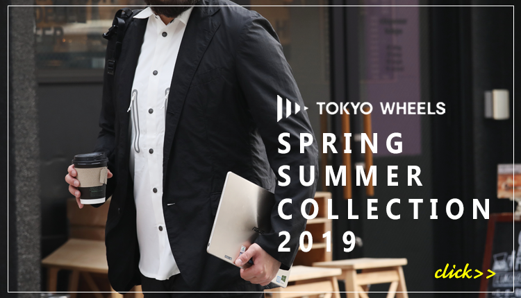 TOKYO WHEELS 2019SS collection